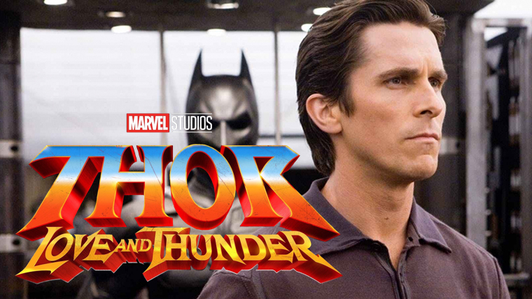 Thor: Love and Thunder, Christian Bale